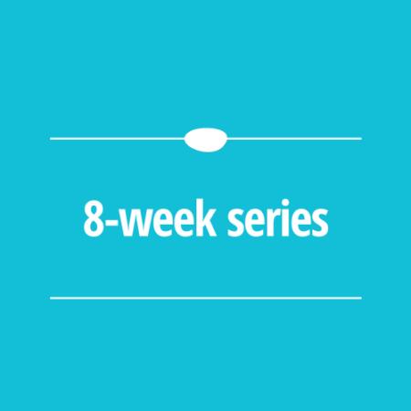 8 Week Series